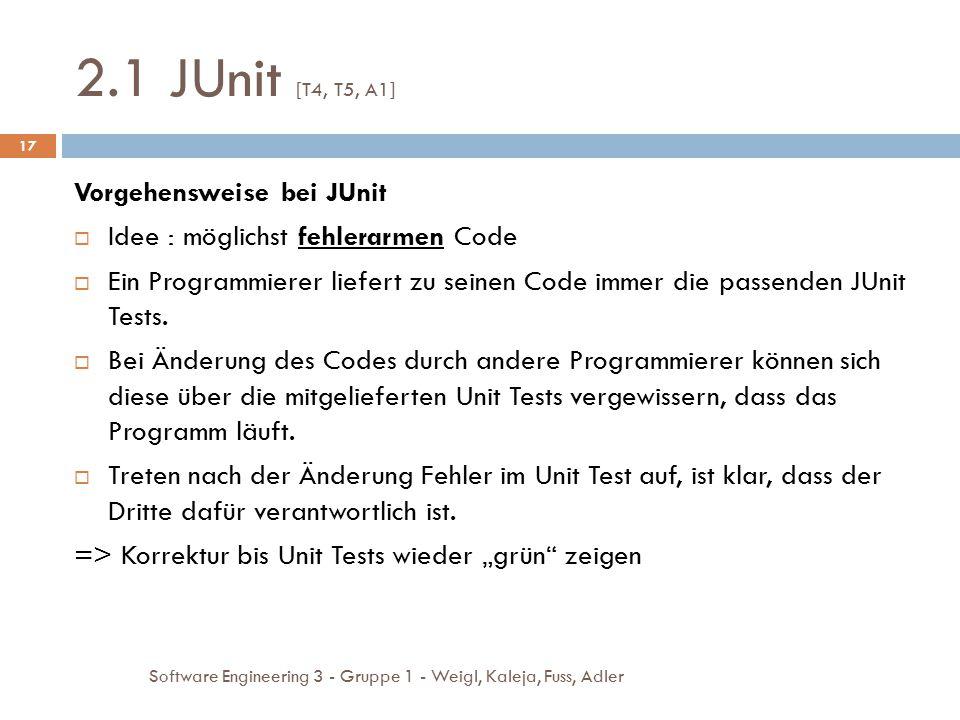 2.1 JUnit [T4, T5, A1] Vorgehensweise bei JUnit